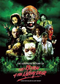 The Complete History of the Return of the Living Dead (Paperback)
