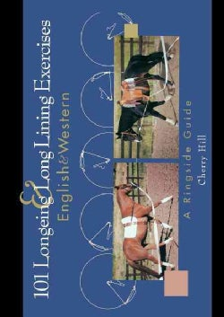 101 Longeing and Long Lining Exercises: English & Western (Paperback)