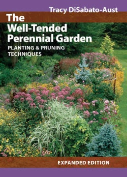 The Well-Tended Perennial Garden: Planting & Pruning Techniques (Hardcover)