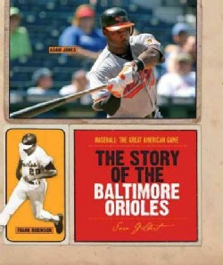The Story of the Baltimore Orioles (Paperback)