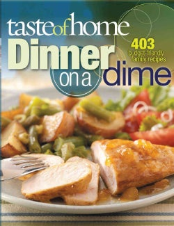 Taste of Home Dinner on a Dime (Paperback)