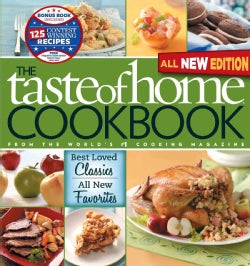 The Taste of Home Cookbook: Best Loved Classics, All New Favorites (Loose-leaf)