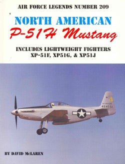 North American P-51h Mustang: Includes Lightweight Fighters Xp-51f, Xp51g, & Xp51j (Paperback)
