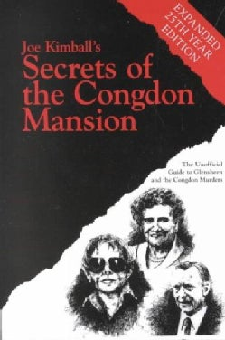 Secrets of the Congdon Mansion: The Unofficial Guide to Glensheen and the Congdon Murders (Paperback)