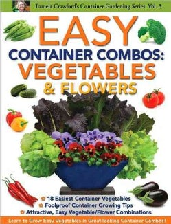 Easy Container Combos: Vegetables & Flowers (Paperback)