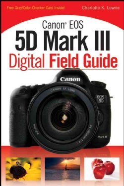 Canon EOS 5D Mark III Digital Field Guide (Paperback)