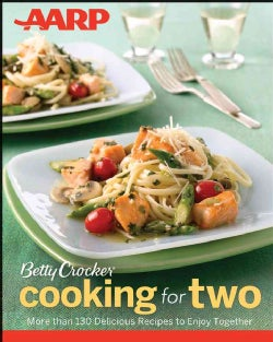 Betty Crocker Cooking for Two: More Than 130 Delicious Recipes to Enjoy Together (Paperback)
