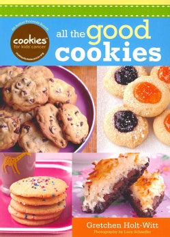 Cookies for Kids' Cancer: All the Good Cookies (Spiral bound)