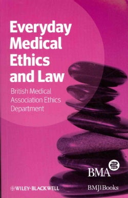 Everyday Medical Ethics and Law (Paperback)