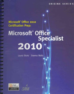 Microsoft Office 2010 Certification Prep: Microsoft Office Specialist 2010 (Spiral bound)