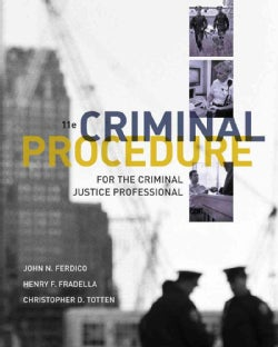 Criminal Procedure for the Criminal Justice Professional (Other book format)