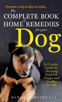 The Complete Book of Home Remedies for Your Dog (Paperback)