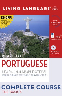 Living Language Brazilian Portuguese Complete Course: The Basics
