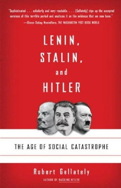 Lenin, Stalin, and Hitler: The Age of Social Catastrophe (Paperback)