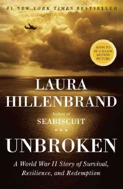 Unbroken: A World War II Story of Survival, Resilience, and Redemption (Hardcover)