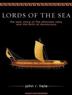 Lords of the Sea: The Epic Story of the Athenian Navy and the Birth of Democracy (CD-Audio)