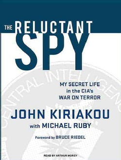 The Reluctant Spy: My Secret Life in the CIA's War on Terror (CD-Audio)