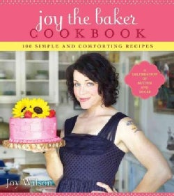Joy the Baker Cookbook: 100 Simple and Comforting Recipes (Paperback)