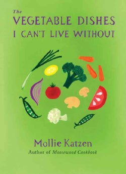 The Vegetable Dishes I Can't Live Without (Hardcover)