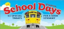 School Days Coupons: 23 Special Treats for a Good Student (Paperback)