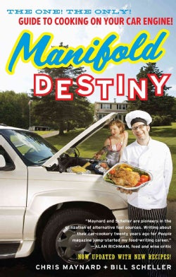Manifold Destiny: The One! The Only! Guide to Cooking on Your Car Engine! (Paperback)