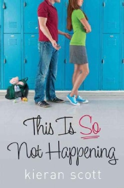 This Is So Not Happening (Hardcover)