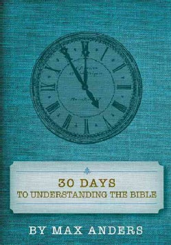 30 Days to Understanding the Bible (Paperback)