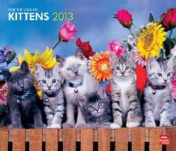 For the Love of Kittens 2013 Calendar (Calendar)