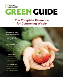 Green Guide: The Complete Reference for Consuming Wisely (Paperback)