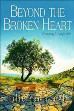 Beyond the Broken Heart: A Journey Through Grief: Participant Book (Paperback)