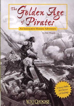 The Golden Age of Pirates: An Interactive History Adventure (Paperback)