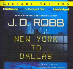 New York to Dallas: Library Edition (CD-Audio)