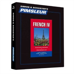 French IV: Learn to Speak and Understand French With Pimsleur Language Programs (CD-Audio)