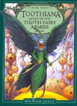 Toothiana: Queen of the Tooth Fairy Armies (Hardcover)