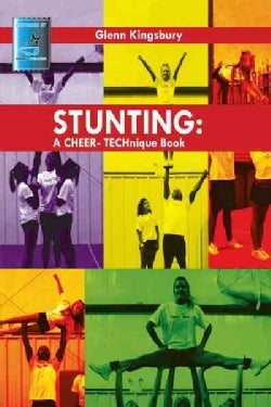Stunting: A Cheer Technique Book (Paperback)