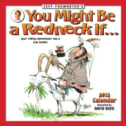 Jeff Foxworthy's You Might Be a Redneck If... 2013 Calendar
