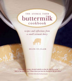 The Animal Farm Buttermilk Cookbook: Recipes and Reflections from a Small Vermont Dairy (Hardcover)