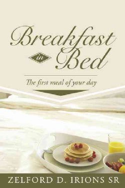 Breakfast in Bed: The First Meal of Your Day (Paperback)