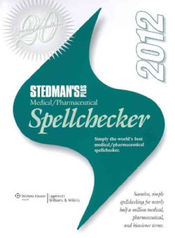 Stedman's Plus Medical / Pharmaceutical Spellchecker 2012:Single User: Update for Purchased 2011 Version