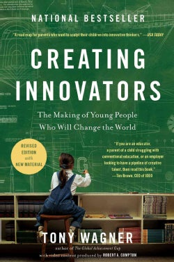 Creating Innovators: The Making of Young People Who Will Change the World (Hardcover)