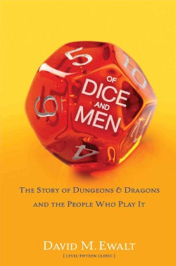 Of Dice and Men: The Story of Dungeons & Dragons and the People Who Play It (Hardcover)