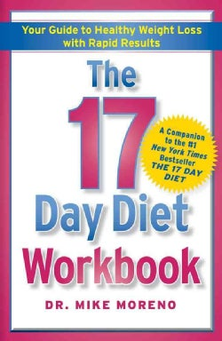 The 17 Day Diet Workbook: Your Guide to Healthy Weight Loss With Rapid Results (Paperback)