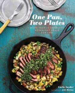 One Pan, Two Plates: More Than 70 Complete Weeknight Meals for Two (Paperback)