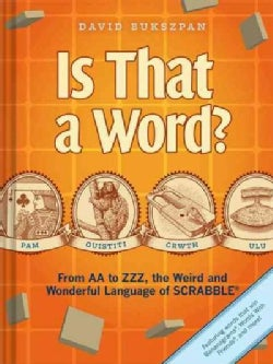 Is That a Word?: From AA to ZZZ, the Weird and Wonderful Language of Scrabble (Hardcover)