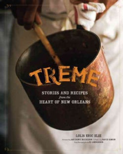Treme: Stories and Recipes from the Heart of New Orleans (Hardcover)