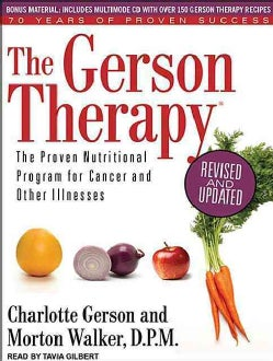 The Gerson Therapy: The Proven Nutritional Program for Cancer and Other Illnesses (CD-Audio)