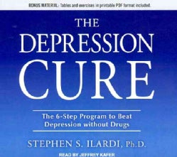 The Depression Cure: The 6-Step Program to Beat Depression Without Drugs: Includes PDF (CD-Audio)