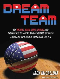 Dream Team: How Michael, Magic, Larry, Charles, and the Greatest Team of All Time Conquered the World and Changed ... (CD-Audio)