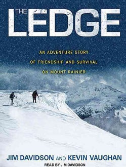 The Ledge: An Adventure Story of Friendship and Survival on Mount Rainier (CD-Audio)