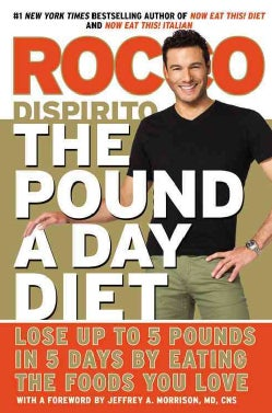 The Pound a Day Diet: Lose Up to 5 Pounds in 5 Days by Eating the Foods You Love (Hardcover)